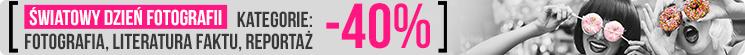 Literatura faktu, reportaże oraz fotografia do 40% taniej!