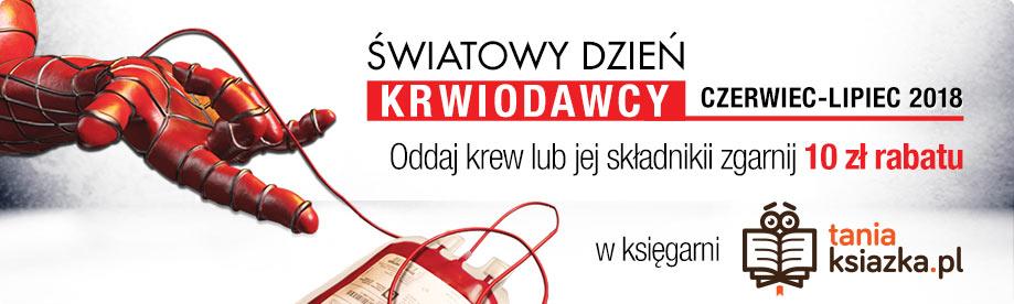 Oddaj krew i zgarnij 10 zł rabatu na zakupy w Księgarni TaniaKsiazka.pl!