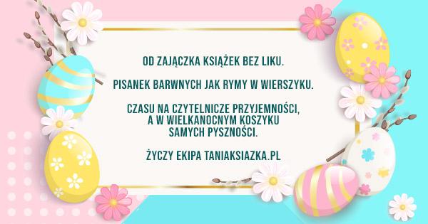 Spokojnych i pogodnych Świąt Wielkanocnych życzy ekipa TaniaKsiazka.pl!