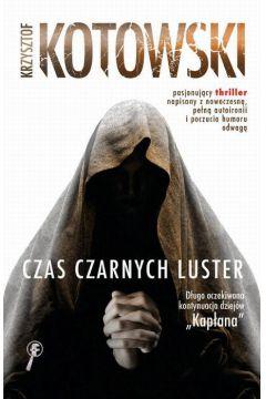 Czas Czarnych Luster Krzysztof Kotowski