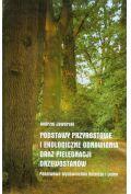 Podstawy przyrostowe i ekologiczne odnawiania oraz piel�gnacji drzewostan�w