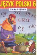 J�zyk Polski SP Nauka O J�zyku 6/2 �w. GWO