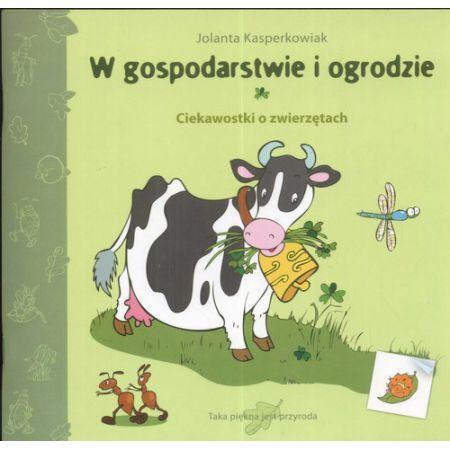 Znalezione obrazy dla zapytania Jolanta Kasperkowiak : W gospodarstwie i ogrodzie - Ciekawostki o zwierzętach