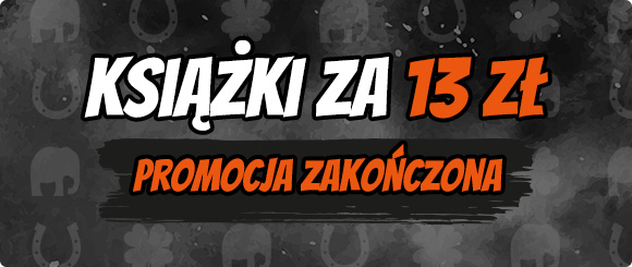 Książki za 13 zł - promocja zakończona!