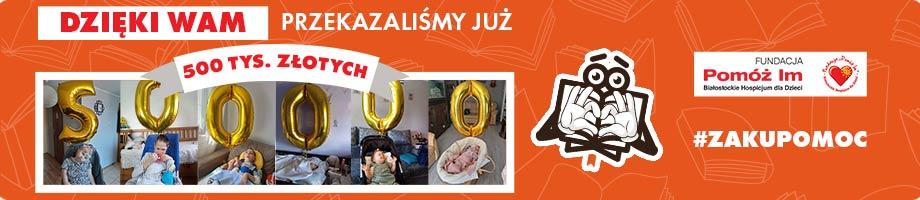 Przekazaliśmy już ponad 500 tysięcy złotych Fundacji Pomóż Im