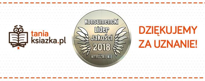 Konsumencki Lider Jakości 2018. Wyróżnienie dla Księgarni TaniaKsiazka.pl!