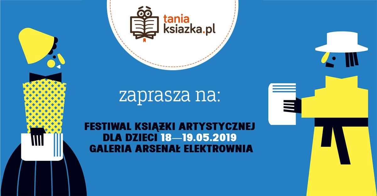 Festiwal Książki Artystycznej dla Dzieci 2019 - spotkajmy się!