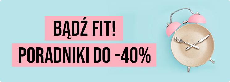 Bądz fit do -40% >>