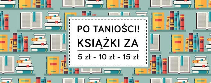 Książki za 5 zł, 10 zł, 15 zł w TaniaKsiazka.pl