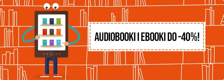 Cyber Monday - ebooki i audiobooki do 40% taniej!