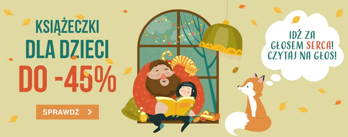 Sprawdź książki dla dzieci do -45% >>