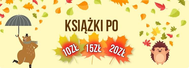 Jesienna wyprzedaż. Książki po 10, 15 i 20 zł w TaniaKsiazka.pl >>