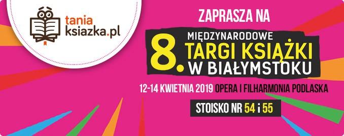 Spotkajmy się na Międzynarodowych Targach Książki w Białymstoku!