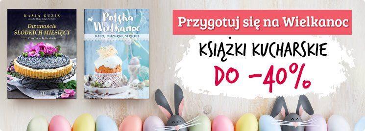 Kuchnia na Wielkanoc - książki kucharskie do 40% taniej!