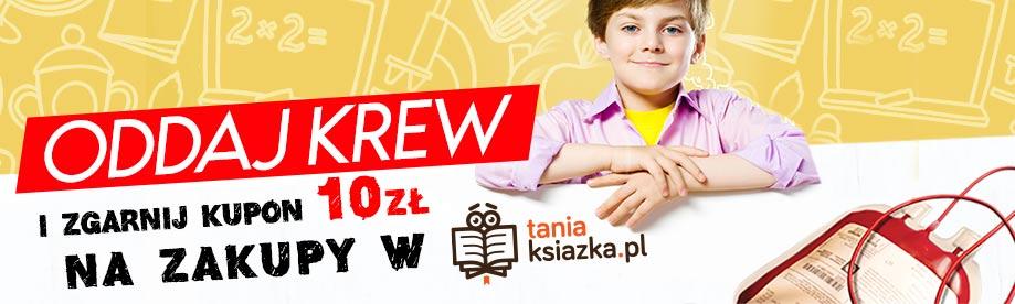 Oddaj krew i zgarnij kupon 10 zł na zakupy w TaniaKsiazka.pl!