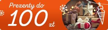 Sprawdź prezenty do 100 złotych >>