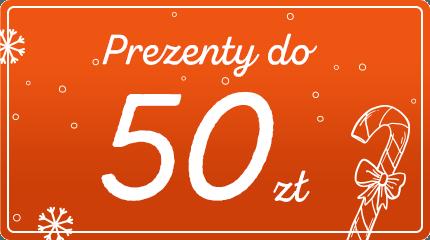 Sprawdź prezenty do 50 złotych >>
