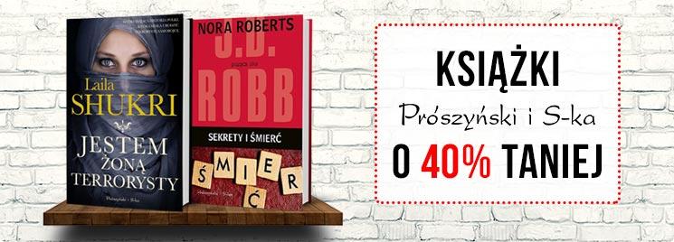 Książki Wydawnictwa Prószyński i S-ka o 40% taniej! Sprawdź >>
