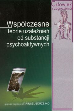 Współczesne teorie uzależnień od substancji psychoaktywnych