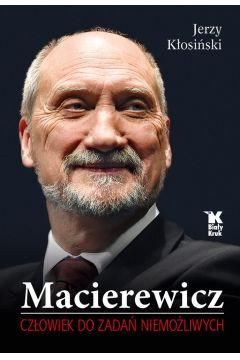Macierewicz człowiek do zadań niemożliwych