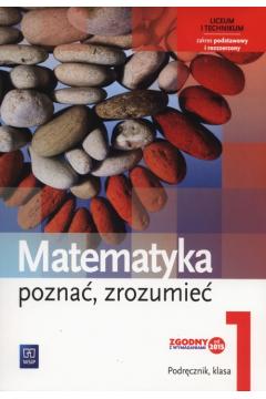 Matematyka LO 1 Poznać, zrozumieć Podr. ZPiR WSiP