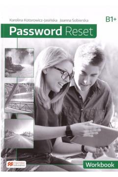 Password Reset B1+. Zeszyt ćwiczeń. Język angielski. Liceum i technikum