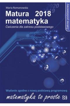 Matura 2018 matematyka. Ćwiczenia dla zakresu podstawowego
