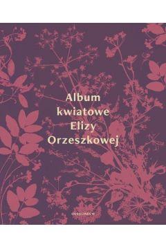 Album kwiatowe Elizy Orzeszkowej