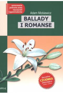Ballady i romanse. Wydanie z opracowaniem i streszczeniem