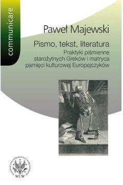 Pismo tekst literatura Praktyki piśmienne starożytnych Greków i matryca pamięci kulturowej Europe