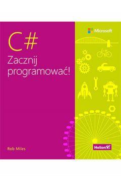 C#. Zacznij programować!