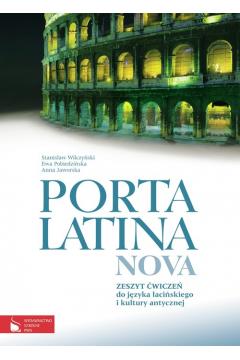 Porta Latina nova. Zeszyt ćwiczeń do języka łacińskiego i kultury antycznej