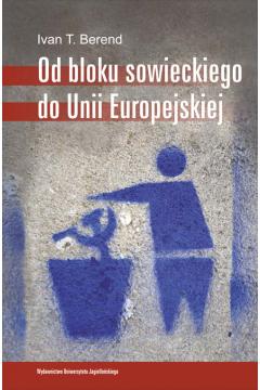 Od bloku sowieckiego do Unii Europejskiej