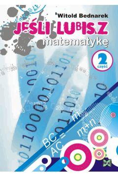 Jeśli lubisz matematykę Część 2