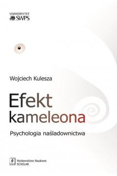 Efekt kameleona. Psychologia naśladownictwa