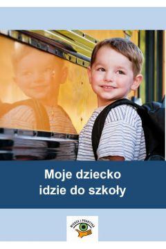Moje dziecko idzie do szkoły