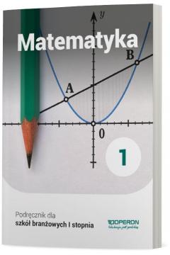 Matematyka 1. Podręcznik. Szkoła branżowa I stopnia