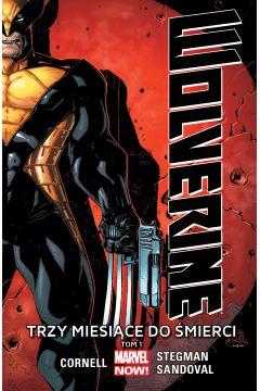 Wolverine. Tom 1. Trzy miesiące do śmierci