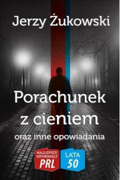 Najlepsze kryminały PRL. Porachunek z cieniem