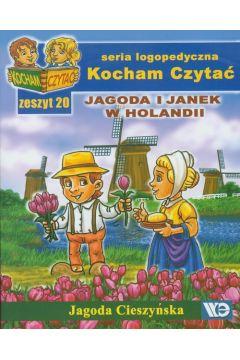 Kocham Czytać Zeszyt 20 Jagoda i Janek w Holandii