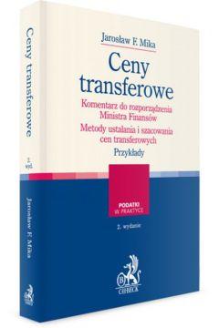 Ceny transferowe Komentarz do rozporządzenia rozporządzenia Metody ustalania i szacowania cen transferowych Analiza porównywalności Przykłady