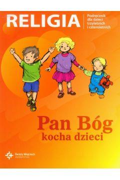 Pan Bóg kocha dzieci. Podręcznik do religii dla dzieci 3- i 4-letnich