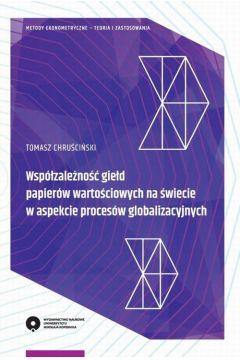 Współzależność giełd papierów wartościowych na świecie w aspekcie procesów globalizacyjnych