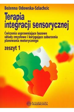 Terapia integracji sensorycznej ćw. zeszyt 1