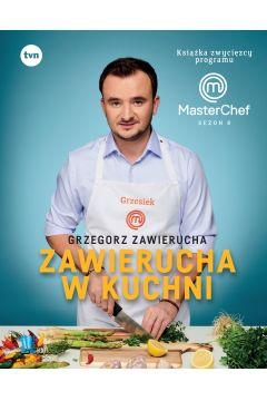 Zawierucha w kuchni. Książka zwycięzcy programu MasterChef