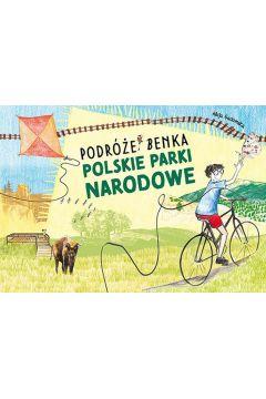 Polskie Parki Narodowe. Podróże Benka