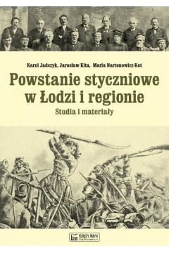 Powstanie styczniowe w Łodzi i regionie Studia i materiały