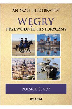 Węgry. Przewodnik historyczny