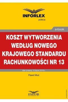 Koszt wytworzenia według nowego Krajowego Standardu Rachunkowości nr 13