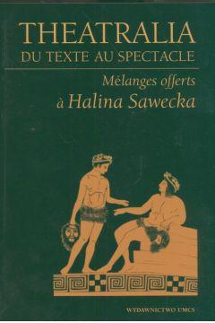Theatralia du texte au spectacle